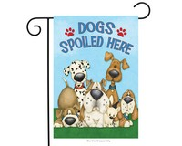 Dogs Spoiled Here Garden Flag-BLG00396