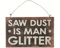 Saw Dust is Man Glitter Sign-CHA17729
