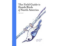 The Field Guide to Dumb Birds of North America-CB9781452174037