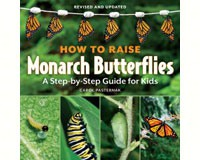 How to Raise Monarch Butterflies For Kids by Carol Pasternak-FIRE1770850023