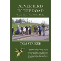 Never Bird In The Road: Memories and Lessons from a Lifetime of Birding-ING1735742503