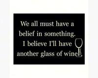 Magnet, Humorous Sayings, We all must have a belief in something...-GRIMMGLASSMAG