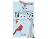 The Beginner's Guide to Birding by Nate Swick-MPS978162414476