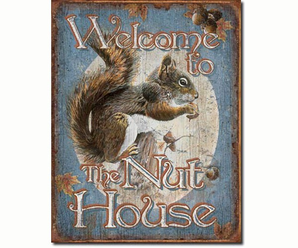 Welcome to the Nut House Tin Sign SE1824'