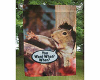 Garden Flag You Want What When?-SEEK6606