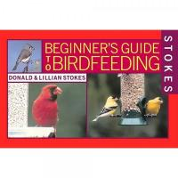 Beginner Guide to Birdfeeding by Donald and Lillian Stokes-HBG0316816595