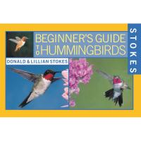 Beginners Guide to Hummingbirds STOKESBEGHUM