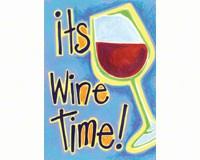 It's Wine Time House Flag-TOL100030