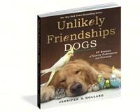 Unlikely Friendships: Dogs by Jennifer S. Holland-WMP18728