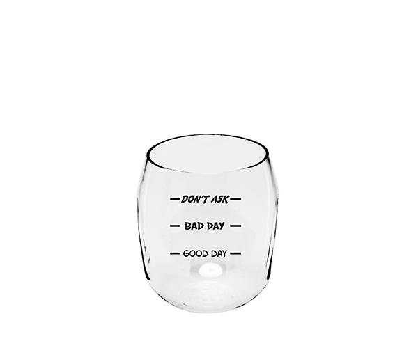 Good, Bad, Don't Ask EverDrinkware Wine Tumbler