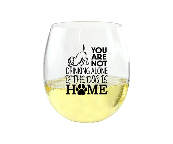 You Are Not Drinking Alone if the Dog is Home EVER Drinkware Wine Tumbler