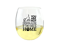 You Are Not Drinking Alone if the Dog is Home EVER Drinkware Wine Tumbler-ED1001-D5