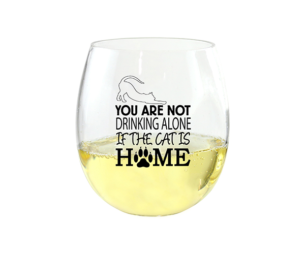 You Are Not Drinking Alone if the Cat is Home Ever Drinkware Wine Tumbler